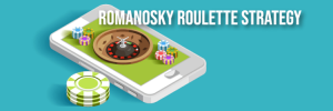 What is Romanosky Roulette Strategy
