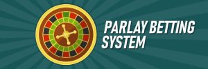 Parlay roulette strategy